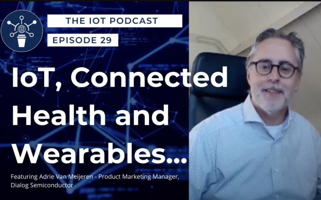 29   IoT, Connected Health and Wearables   Adrie Van Meijeren – Dialog Semiconductor