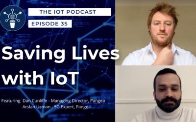 35   Saving Lives with IoT   Dan Cunliffe, MD & Arslan Usman, 5G Expert – Pangea